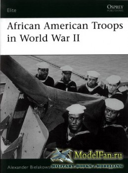 Osprey - Elite Series 158 - African American Troops in World War II
