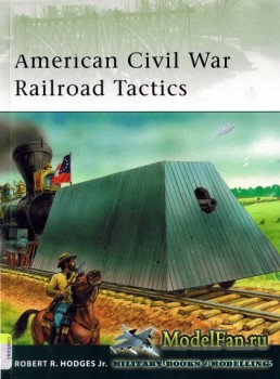 Osprey - Elite Series 171 - American Civil War Railroad Tactics