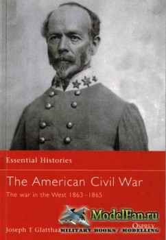 Osprey - Essential Histories 11 - The American Civil War. The War in the We ...