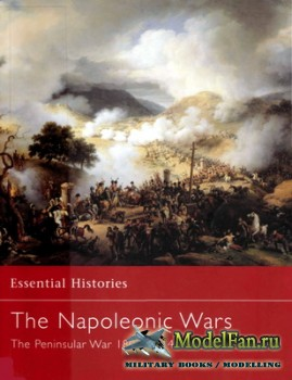 Osprey - Essential Histories 17 - The Napoleonic Wars. The Peninsular War 1807-1814