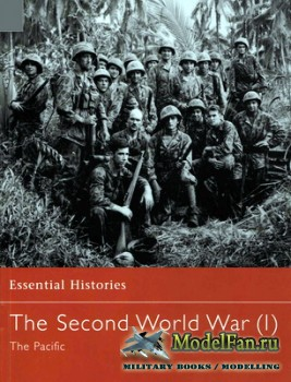 Osprey - Essential Histories 18 - The Second World War (1). The Pacific