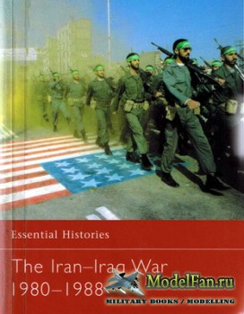 Osprey - Essential Histories 20 - The Iran-Iraq War 1980-1988