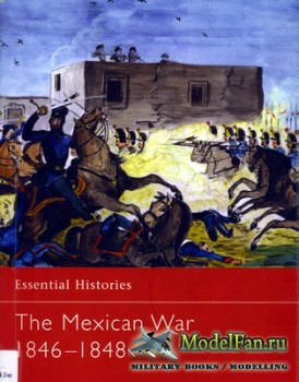 Osprey - Essential Histories 25 - The Mexican War 1846-1848