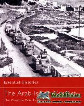 Osprey - Essential Histories 28 - The Arab-Israeli Conflict. The Palestine War 1948