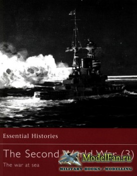 Osprey - Essential Histories 30 - The Second World War (3). The War at Sea