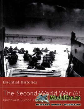 Osprey - Essential Histories 32 - The Second World War (6). Northwest Europe 1944-1945