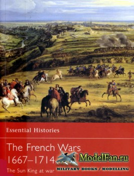 Osprey - Essential Histories 34 - The French Wars 1667-1714. The Sun King at War