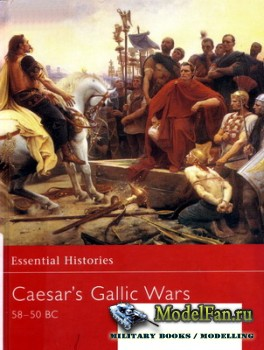 Osprey - Essential Histories 43 - Caesar's Gallic Wars 58-50 BC