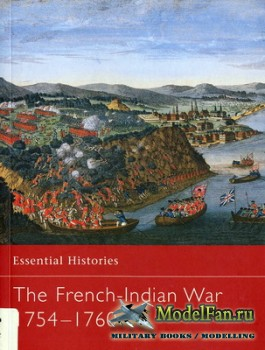 Osprey - Essential Histories 44 - The French-Indian Wars 1754-1760