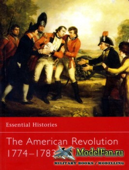 Osprey - Essential Histories 45 - The American Revolution 1774-1783