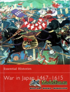 Osprey - Essential Histories 46 - War in Japan 1467-1615