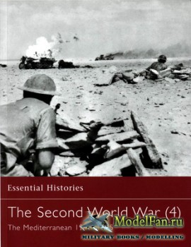 Osprey - Essential Histories 48 - The Second World War (4). The Mediterranean 1940-1945