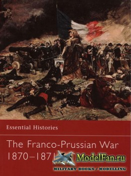 Osprey - Essential Histories 51 - The Franco-Prussian War 1870-1871
