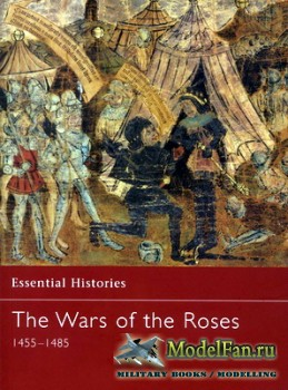 Osprey - Essential Histories 54 - The Wars of the Roses 1455-1485