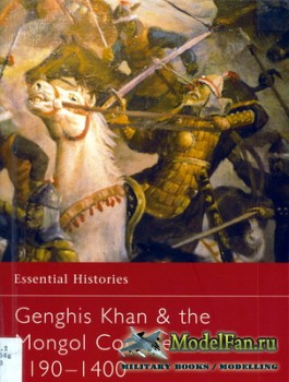 Osprey - Essential Histories 57 - Genghis Khan & the Mongol Conquests 1190- ...