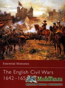 Osprey - Essential Histories 58 - The English Civil Wars 1642-1651