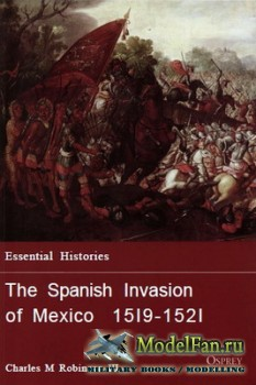 Osprey - Essential Histories 60 - The Spanish Invasion of Mexico 1519-1521