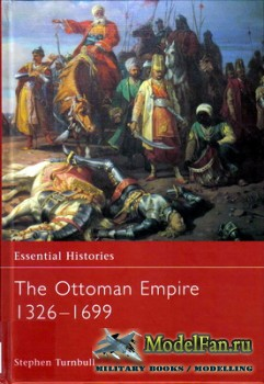 Osprey - Essential Histories 62 - The Ottoman Empire 1326-1699