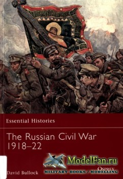 Osprey - Essential Histories 69 - The Russian Civil War 1918-22
