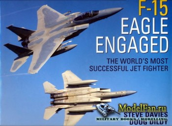 Osprey Publishing - F-15 Eagle Engaged. The World's Most Successful Jet Fi ...