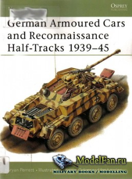 Osprey - New Vanguard 29 - German Armored Cars and Reconnaissance Half-Tracks 1939-45