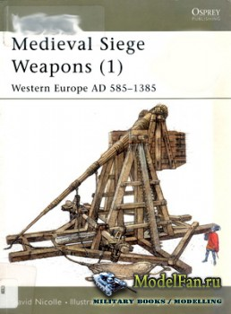 Osprey - New Vanguard 58 - Medieval Siege Weapons (1) - Western Europe AD 585-1385