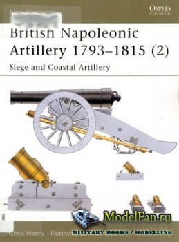 Osprey - New Vanguard 65 - British Napoleonic Artillery 1793-1815 (2) - Siege and Coastal Artillery