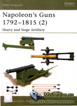 Osprey - New Vanguard 76 - Napoleon's Guns 1792-1815 (2) - Heavy and Siege Artillery