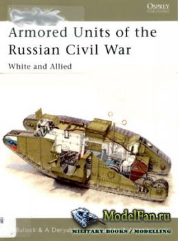 Osprey - New Vanguard 83 - Armored Units of the Russian Civil War: White an ...