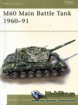 Osprey - New Vanguard 85 - M60 Main Battle Tank 1960-1991