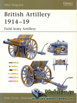 Osprey - New Vanguard 94 - British Artillery 1914-19: Field Army Artillery