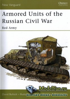 Osprey - New Vanguard 95 - Armoured Units of the Russian Civil War: Red Arm ...