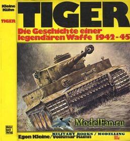 Tiger: Die Geschichte Einer Legendaren Waffe 1942-1945 (E.Kleine, V.Kuhn)