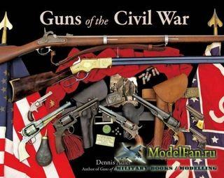 Guns of the Civil War (Dennis Adler)