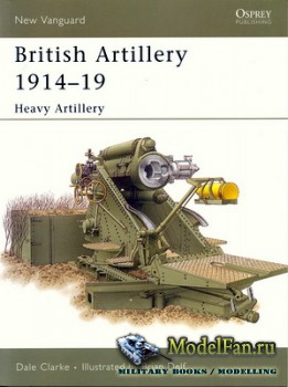 Osprey - New Vanguard 105 - British Artillery 1914-19: Heavy Artillery