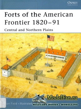 Osprey - Fortress 28 - Forts of the American Frontier 1820-91. Central and  ...