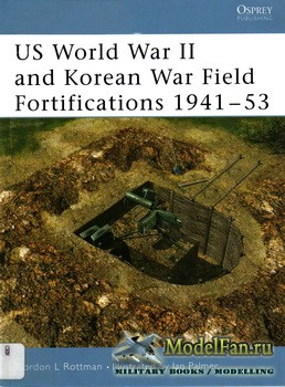Osprey - Fortress 29 - US World War II and Korean War Field Fortifications 1941-1953