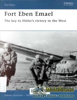 Osprey - Fortress 30 - Fort Eben Emael. The key to Hitler's victory in the West