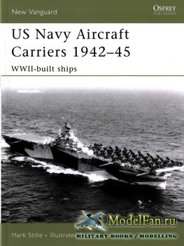Osprey - New Vanguard 130 - US Navy Aircraft Carriers 1942-45. WWII-Built Ships