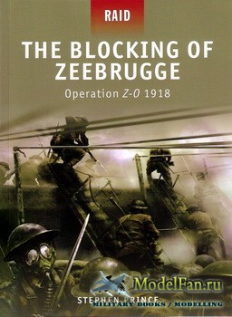 Osprey - Raid 7 - The Blocking of Zeebrugge: Operation Z-O 1918