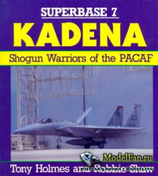 Osprey - Superbase 7 - Kadena: Shogun Warriors of the PACAF
