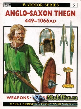 Osprey - Warrior 5 - Anglo-Saxon Thegn 449-1066 AD