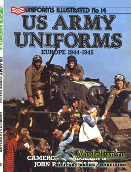 Uniforms Illustrated №14 - US Army Uniforms Europe 1944-1945 (Cameron P Laughlin; John P. Langellier)