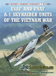 Osprey - Combat Aircraft 97 - USAF and VNAF A-1 Skyraider Units of the Viet ...