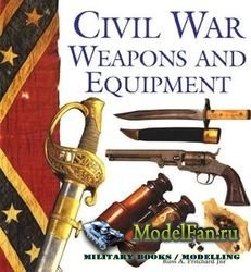 Civil War Weapons and Equipment (Russ A. Pritchard Jr.)
