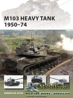 Osprey - New Vanguard 197 - M103 Heavy Tank 1950-1974