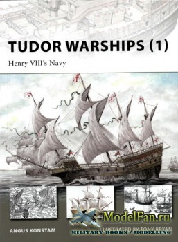 Osprey - New Vanguard 142 - Tudor Warships (1). Henry VIII's Navy