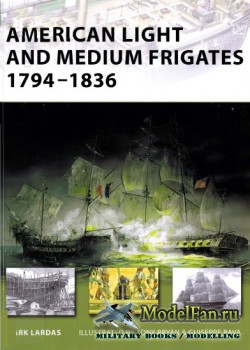 Osprey - New Vanguard 147 - American Light and Medium Frigates 1794-1836