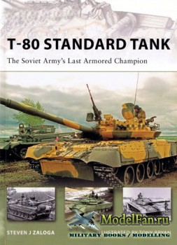 Osprey - New Vanguard 152 - T-80 Standard Tank. The Soviet Army's Last Arm ...