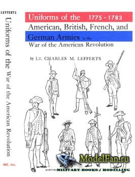 Uniforms of the American, British, French, and German Armies in the War of  ...
